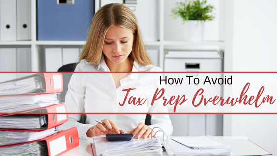 How To Avoid Tax Prep Overwhelm