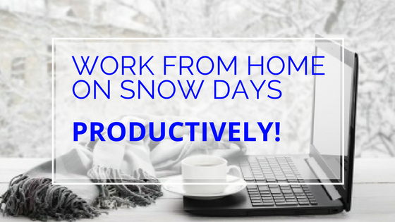 Work From Home on Snow Days – Productively!