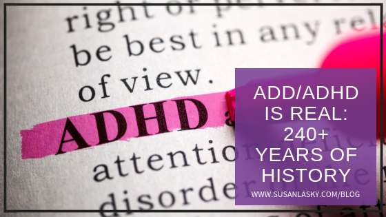 ADHD: It is REAL – Check Out 240+ Years of History