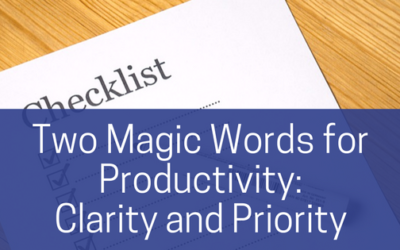 Two Magic Words for Productivity: Clarity and Priority