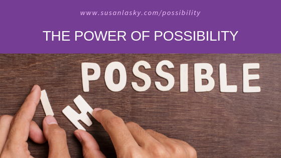The POWER of POSSIBILITY!