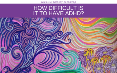 Just How Difficult is it to have ADHD?