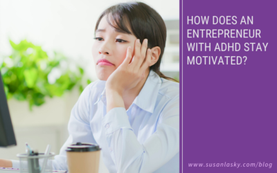 How Does an Entrepreneur With (or Without) ADHD Stay Motivated?